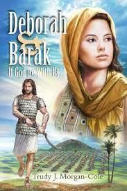 Deborah and Barak: If God Be with Us by Trudy J. Morgan-Cole
